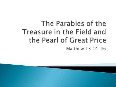 The Parables of the Treasure in the Field and the Pearl of Great Price