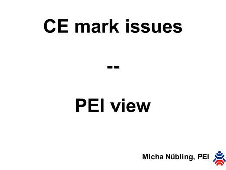 CE mark issues -- PEI view