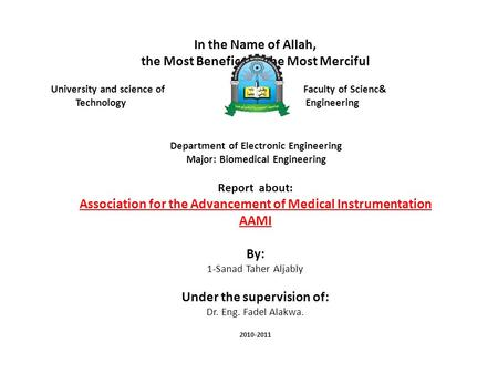 In the Name of Allah, the Most Beneficent, the Most Merciful University and science of Faculty of Scienc& Technology Engineering Department of Electronic.