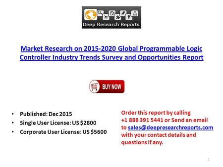Market Research on 2015-2020 Global Programmable Logic Controller Industry Trends Survey and Opportunities Report Published: Dec 2015 Single User License: