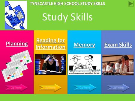 Planning <strong>Reading</strong> for Information <strong>Reading</strong> for Information Memory Exam Skills Exam Skills Go here Study Skills.