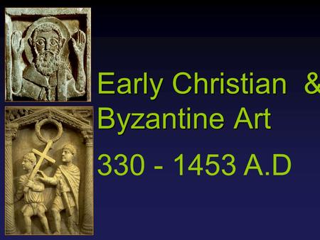 Early Christian & Byzantine Art 330 - 1453 A.D. Catacombs of Rome catacombs In the first century, Rome's Christians did not have their own cemeteries.