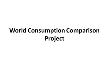 World Consumption Comparison Project. Internet users per country graph.