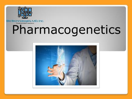 Pharmacogenetics.