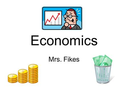 "Economics Mrs. Fikes. What is your version of the ""American Dream""?"