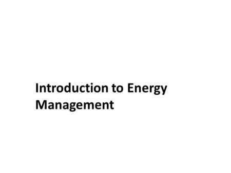 Introduction to Energy Management. Week/Lesson 11 Control Systems for Occupant Comfort.