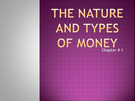 "Chapter # 1.  Money has been defined differently by different economists:  Crowther in his book defines money "" As anything that is generally acceptable."