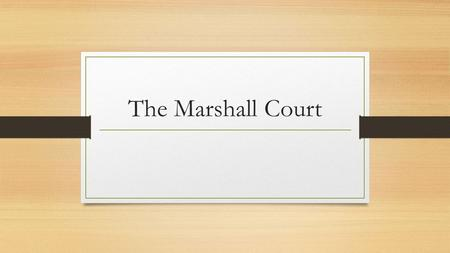 The Marshall Court. John Marshall John Marshall (September 24, 1755 – July 6, 1835) was the Chief Justice of the United States Supreme Court (1801–35)