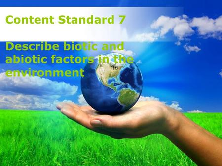Describe biotic and abiotic factors in the environment