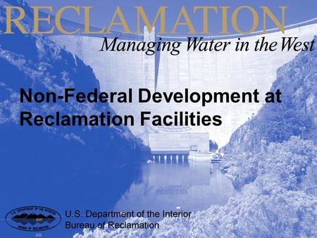 Non-Federal Development at Reclamation Facilities.