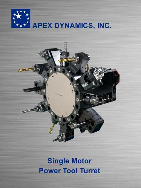 Single Motor Power Tool Turret APEX DYNAMICS, INC.