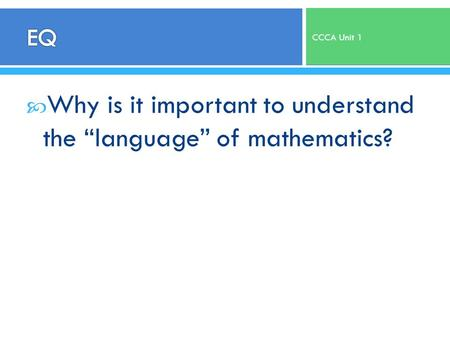 " Why is it important to understand the ""language"" of mathematics? CCCA Unit 1."