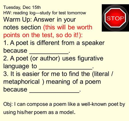 Tuesday, Dec 15th HW: reading log—study for test tomorrow Warm Up: Answer in your notes section (this will be worth points on the test, so do it!): 1.