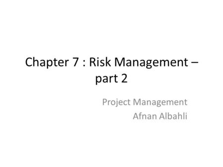 Chapter 7 : Risk Management – part 2