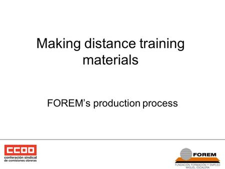 Making distance training materials FOREM's production process.