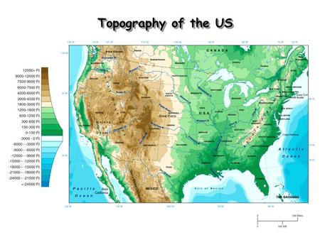 Topography of the US. The Contour of the US Mt Whitney 14,495 Cali Mt Mitchell 6,684 NC.
