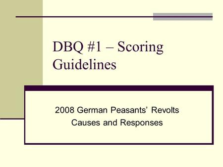 DBQ #1 – Scoring Guidelines 2008 German Peasants' Revolts Causes and Responses.