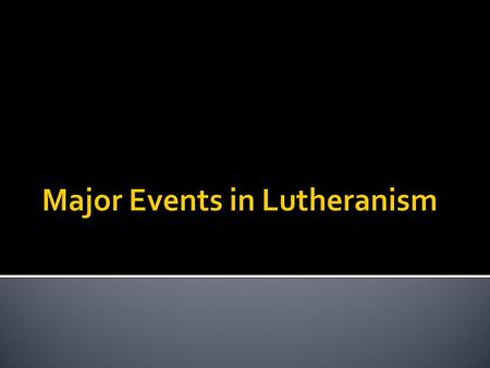  Statement against Church abuses  Luther protected from punishment by German nobles.
