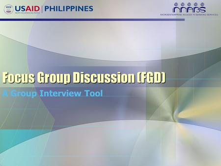 Focus Group Discussion (FGD) A Group Interview Tool.