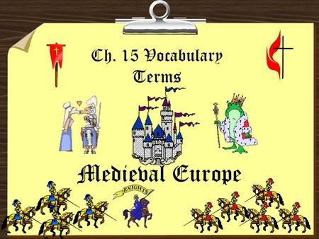 Ch. 15 Vocabulary Terms Medieval Europe. 1. fjord – Steep-sided valley that is an inlet of the sea. 2. missionary – A person who travels to carry the.