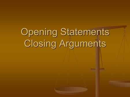 Opening Statements Closing Arguments. Opening Statements 1. Have a theme and use it at least 3 times. It should be memorable and relate to your side.
