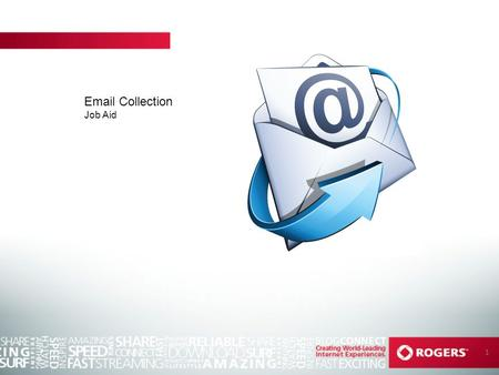 1 Email Collection Job Aid. 2 Email is, without doubt, one of the most revolutionary enhancements made to modern communication in the last several decades.