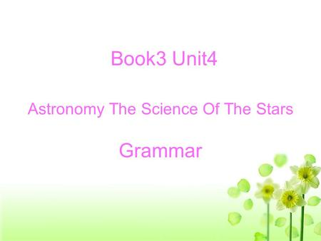 Astronomy The Science Of The Stars Grammar Book3 Unit4.