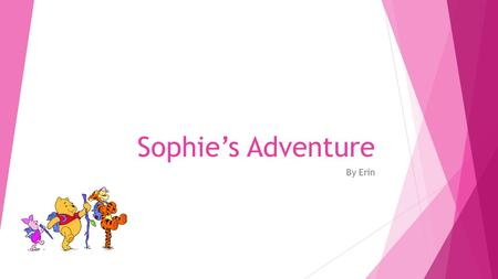 Sophie's Adventure By Erin. Introduction Sophie is a 16 year old girl, she loves to dance, act and loves going on adventures. One day her friends invited.