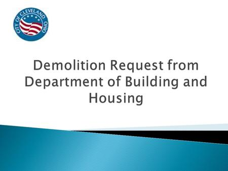  We are seeking the approval of the complete demolition of 2 apartment buildings at the corner of Drexmore Rd. and E. 130 th St.  Both buildings are.