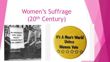 Women's Suffrage (20th Century)