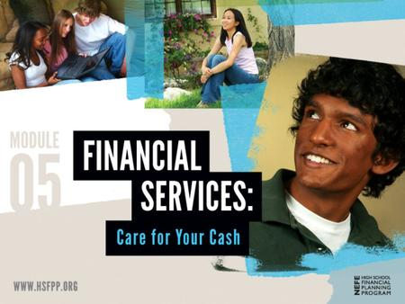 Financial Service Providers SELECT YOUR OWN FINANCIAL SERVICE PROVIDER 1©2012 National Endowment for Financial Education | Lesson 5-4: Financial Service.