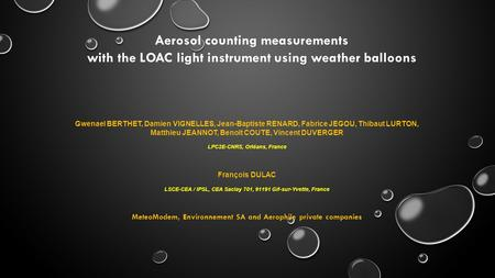 Aerosol counting measurements with the LOAC light instrument using weather balloons Gwenael BERTHET, Damien VIGNELLES, Jean-Baptiste RENARD, Fabrice JEGOU,