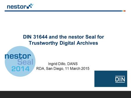 DIN and the nestor Seal for Trustworthy Digital Archives