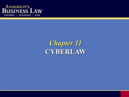 Chapter 11 CYBERLAW. 2 Cyberlaw is not a new body of laws. Cyberlaw is not a new body of laws. Cyberlaw is the application of existing laws and legal.
