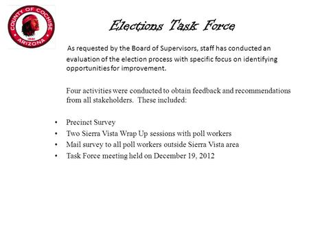 Elections Task Force As requested by the Board of Supervisors, staff has conducted an evaluation of the election process with specific focus on identifying.