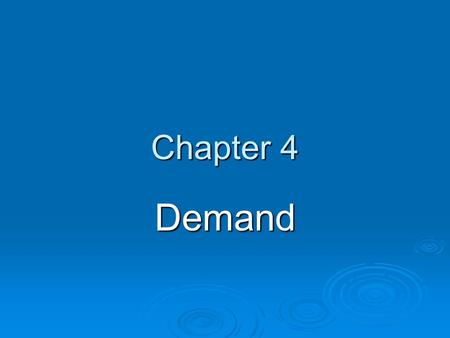 Chapter 4 Demand. Key terms  Page 91  Define all 9 key terms using Cornell style notes to present terms and definitions.  Vocab quiz will be _____________.