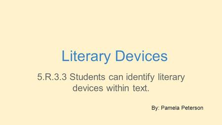 5.R.3.3 Students can identify literary
