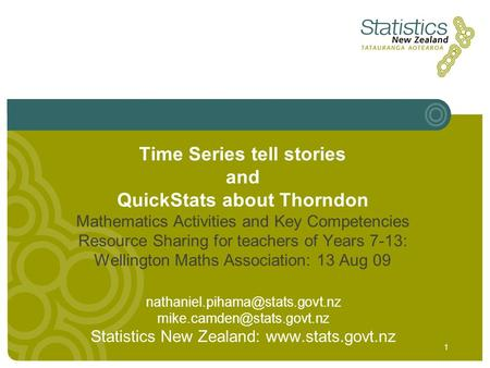 1 Time Series tell stories and QuickStats about Thorndon Mathematics Activities and Key Competencies Resource Sharing for teachers of Years 7-13: Wellington.