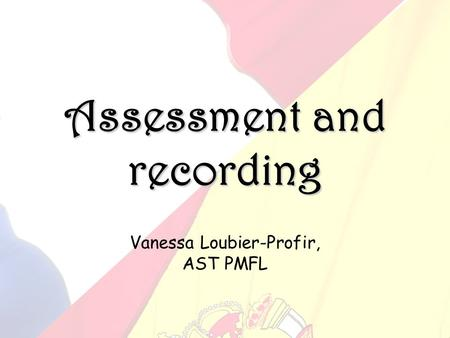 Assessment and recording Vanessa Loubier-Profir, AST PMFL.