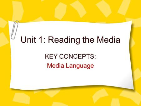 Unit 1: Reading the Media