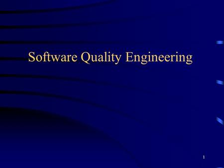 1 Software Quality Engineering. 2 Quality Management Models –Tools for helping to monitor and manage the quality of software when it is under development.