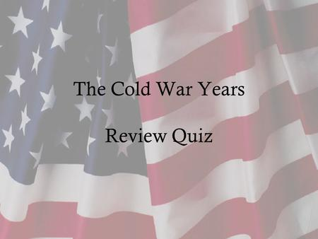 The Cold War Years Review Quiz. Who controlled East Berlin? A.United States B.Soviet Union C.Cuba D.Germany.