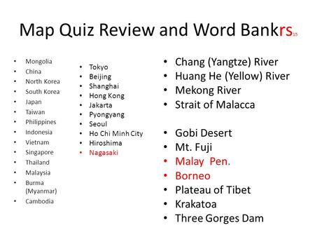 Map Quiz Review and Word Bankrs 15 Mongolia China North Korea South Korea Japan Taiwan Philippines Indonesia Vietnam Singapore Thailand Malaysia Burma.