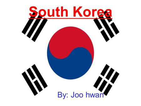 South Korea By: Joo hwan. Contents Food and drink Entertament Bye-ByeMap of Korea The Quiz.