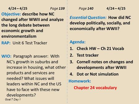 4/24 – 4/25Page 139 Page 140 4/24 – 4/25 Objective: describe how NC changed after WWII and analyze the long debate between economic growth and environmentalism.