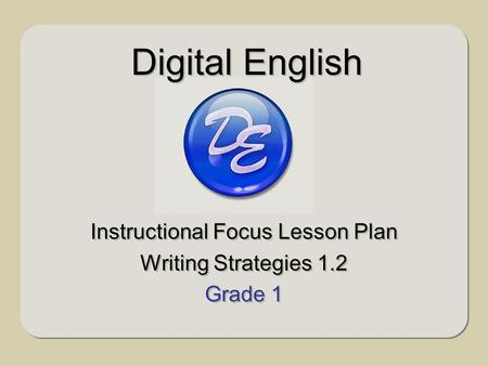 Instructional Focus Lesson Plan Writing Strategies 1.2 Grade 1