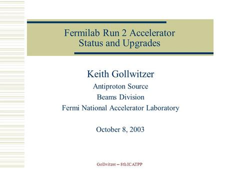 Fermilab Run 2 Accelerator Status and Upgrades