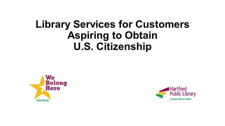 Library Services for Customers Aspiring to Obtain U.S. Citizenship.