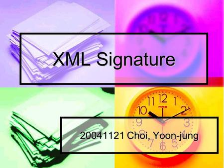 XML Signature 20041121 Choi, Yoon-jung. Outline Introduction Introduction Structure Structure Structure - Example Structure - Example Creation Creation.