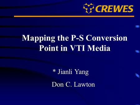 Mapping the P-S Conversion Point in VTI Media * Jianli Yang Don C. Lawton.